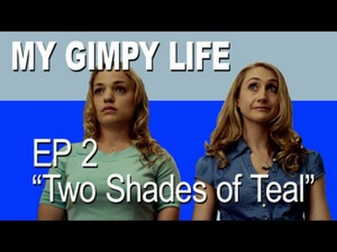 My Gimpy Life - Ep 2: Two Shades of Teal