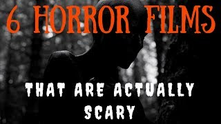 6 Horror Films That Are Actually Scary PART 2
