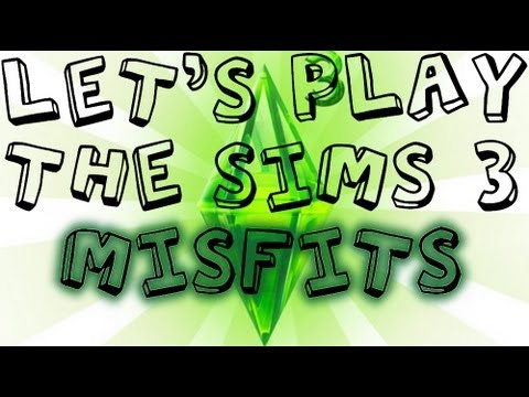 Lets Play The Sims 3 (misfit family edition) - Part 2