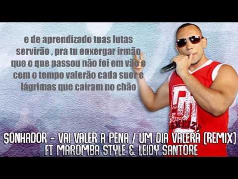 Sonhador - Vai Valer A Pena / Um Dia Valerá [ REMIX ] ft. Maromba Style & Leidy Santore