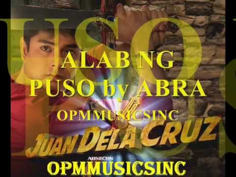 ALAB NG PUSO by ABRA (OST OF JUAN DELA CRUZ)