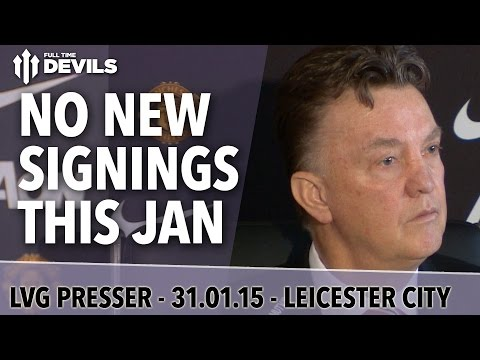 No New Signings This January | Manchester United Vs Leicester City | Van Gaal Press Conference