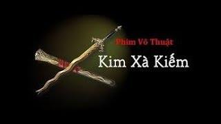 Phim Lẻ Võ Thuật Trung Quốc - Kim Xà Kiếm - Thuyết Minh