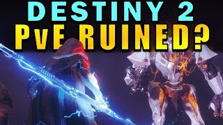 Destiny 2: Has PvE Been RUINED?