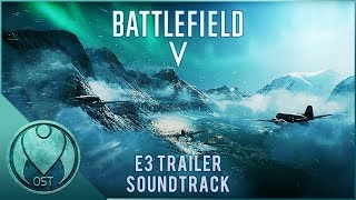 Battlefield V - 2018 E3 Trailer Soundtrack Theme by Hans Zimmer