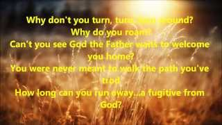 Fugitive from God - Evan. Bridget Blucher (with Lyrics)