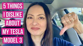 5 Things I Dislike About My Tesla Model 3