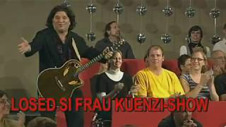 SALVO SHOWS-Die Losed Si Frau Küenzi Stimmungs Show