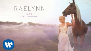 Download Lagu RaeLynn ft. Dan + Shay - Say (Official Audio) Gratis STAFABAND