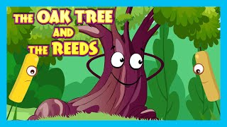 The Oak Tree and The Reeds Story | Moral Story For Kids | Kids Hut