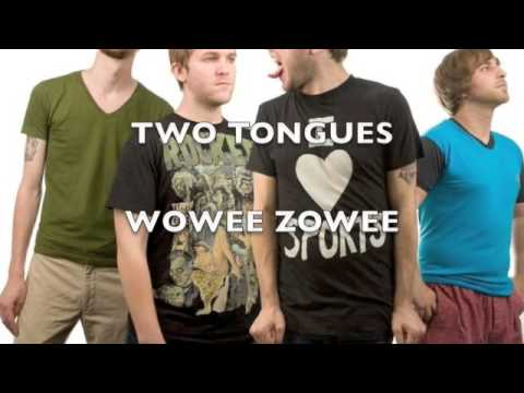 Two Tongues - Wowee Zowee (Studio Version)