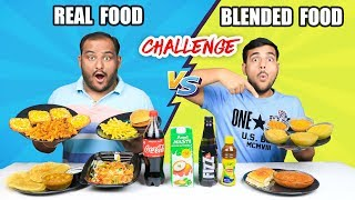 REAL FOOD VS BLENDED FOOD EATING CHALLENGE | Food Eating Competition | Food Challenge
