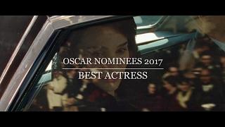 Oscar Nominees 2017 - Best Actress - A Showcase