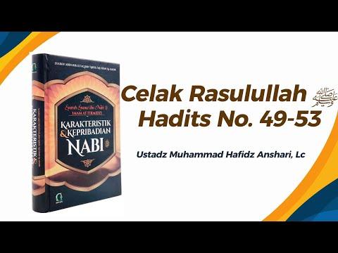 Celak Rasulullah ﷺ - Hadits No. 49-53 - Ustadz Muhammad Hafizh Anshari