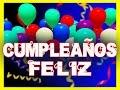 CUMPLEAÑOS FELIZ canción FELIZ CUMPLEAÑOS en español -