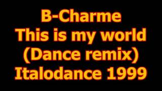 Watch B Charme This Is My World video