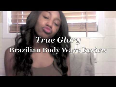 True Glory Hair: Brazilian Body Wave Review