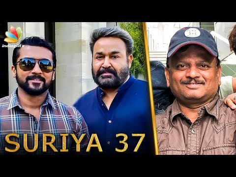 SURIYA 37 : Mohanlal Joins the Shoot | K.V. Anand Movie | Hot Tamil Cinema News