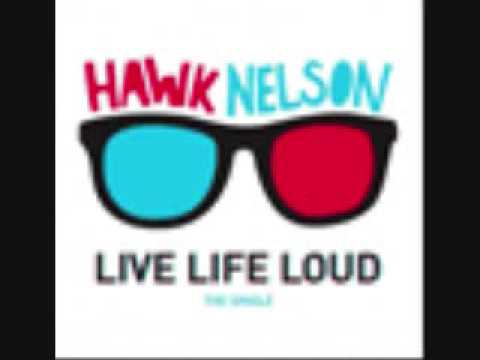 Hawk Nelson - Live Life Loud