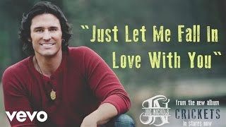 download lagu Joe Nichols - Just Let Me Fall In Love gratis