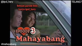 MAHAYABANG EPS 4 (PARODI FILM BERKELANA)