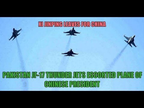 Xi Jinping leaves for China Pak Air Force JF-17 Thunder jets escorted plane of Chinese President