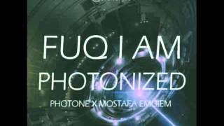 PhoTone X Mostafa Emgiem - Fuq I Am PhoTonized