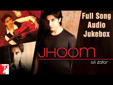 Jhoom - Ali Zafar - Full Song Audio Jukebox