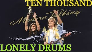 Modern Talking - Ten Thousand Lonely Drums 2014
