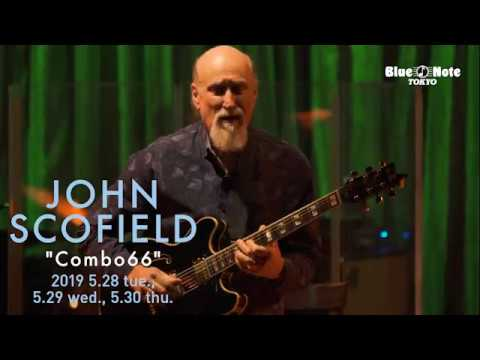 "John Scofield ""COMBO 66"" - 2019.05.28 BLUE NOTE TOKYO ライブダイジェスト&コメント映像を公開 メンバーはGerald Clayton(p,org), Vicente Archer(b), Bill Stewart(ds) thm Music info Clip"