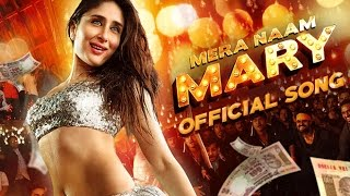 Mera Naam Mary - Official Song - Brothers - Kareena Kapoor Khan, Sidharth Malhotra