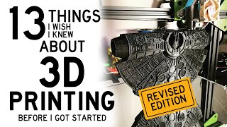 Revised: 3D Printing - 13 Things I Wish I Knew When I Got Started