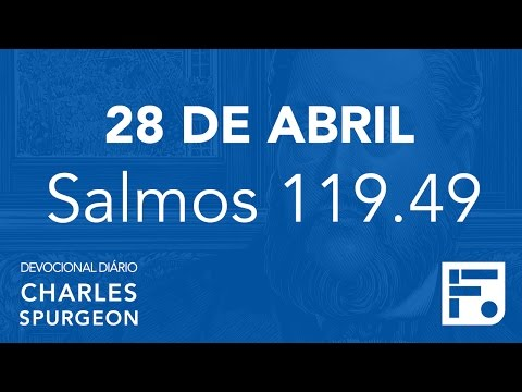 28 de abril – Devocional Diário CHARLES SPURGEON #119