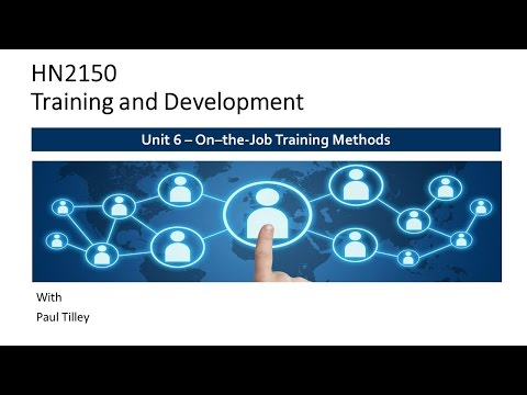 HN2150 - T&D - Unit 6 On-the-Job Training