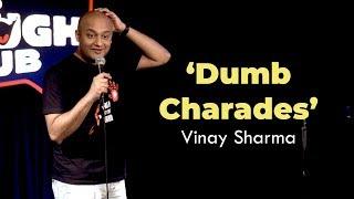 Dumb Charades | Vinay Sharma - Stand up Comedy