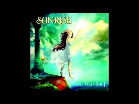 Sunrise - Trust Your Soul