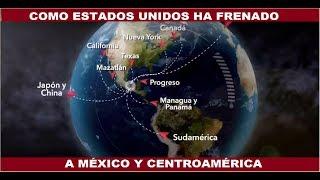 COMO ESTADOS UNIDOS HA FRENADO ECONÓMICAMENTE A MÉXICO Y CENTROAMÉRICA