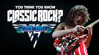 Van Halen - You Think You Know Classic Rock?