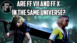 Are FFVII and FFX in the Same Universe?   Insane Fan Theory   Shotana Studios (Confirmed!)