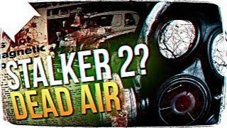 S.T.A.L.K.E.R.: DEAD AIR ПРОХОЖДЕНИЕ НА РУССКОМ