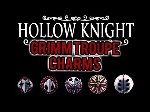 Hollow Knight | Latest Charms (Grimm Troupe update)