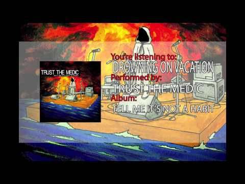 Trust The Medic (formerly Face Two Face) - Drowning On Vacation video