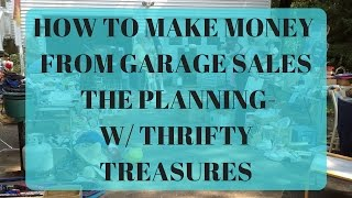 How to Make Money From Garage Sales - Planning  - With Guest Thrifty Treasures