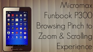 Micromax Funbook P300 Browsing Pinch to Zoom & Scrolling Experience