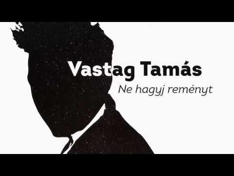 Vastag Tamás - Ne hagyj reményt (lyric video)