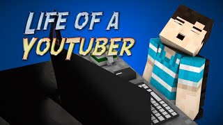 Life of a YouTuber - Minecraft