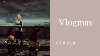 VLOGMAS Carols