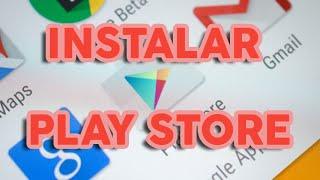 Cómo instalar Play Store en cualquier Android