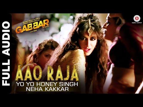 Aao Raja Full Audio - Gabbar Is Back | Chitrangada Singh | Yo Yo Honey Singh & Neha Kakkar