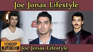 Joe Jonas Biography ❤ life story ❤ lifestyle ❤ wife ❤ family ❤ house ❤ age ❤ net worth,